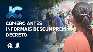 Comerciante informais descumprem decreto e fazem feira no Centro de Fortaleza