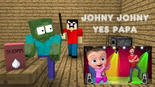 Monster School : Johny Johny Yes Papa - Minecraft Animation