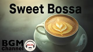 Sweet Bossa - Beautiful Café Bar Music - Cozy Jazz instrumental