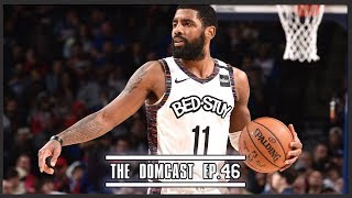 Kyrie Irving Is Being An Awesome Leader Again - TheDomCast Ep.46
