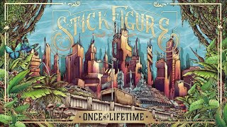 "Stick Figure – ""Once in a Lifetime"""
