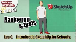 Introductieles: Navigeren en Tools in SketchUp For Schools
