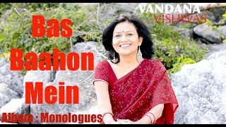 Vandana Vishwas - Bas Baahon Mein