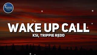 KSI - Wake Up Call (Clean - Lyrics) feat. Trippie Redd