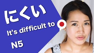 """How to say """"It's difficult to...."""" in Japanese 〜にくい"""