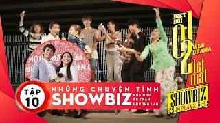 Biệt đội 1-0-2: Lật Mặt Showbiz - Những Chuyện Tình Showbiz (Tập 10) | T Production