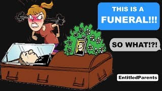 r/EntitledParents(ft. EntitledPeople) - MY GRANDMAS FUNERAL GETS RUINED!! - Reddit Cringe