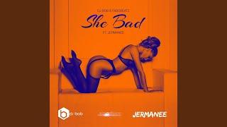 She Bad (feat. Jermanee)