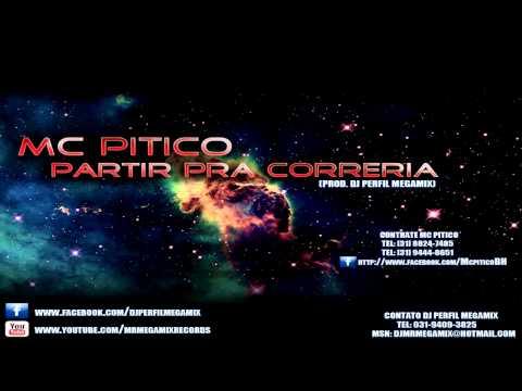 Baixar Mc Pitico - Partir Pra Correria (Prod. DJ Perfil MegaMIX)