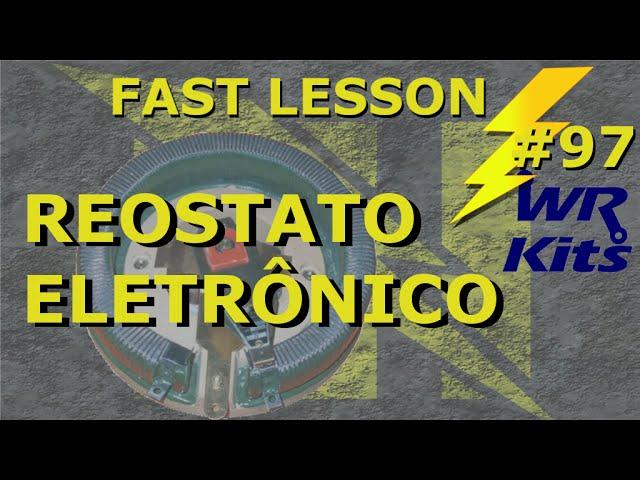 REOSTATO ELETRÔNICO | Fast Lesson #97