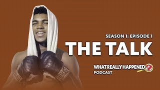 """""""The Talk"""" on Muhammad Ali - What Really Happened? Podcast S1, EP1"""