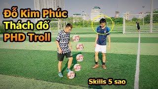 Thử Thách Bóng Đá với PHD Troll -  Đỗ Kim Phúc thách đố Phương Hữu Dưỡng Skills của Ronaldo