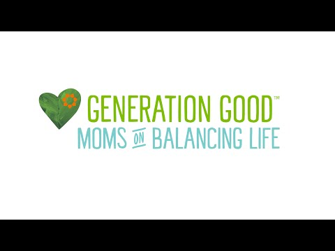 Tips for Balancing Life from Generation Good