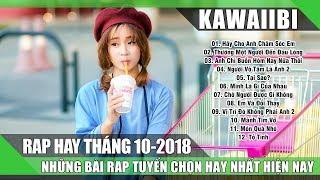Những Ca Khúc Nhạc Rap Hay 10 2018 (P1) - Liên Khúc Rap Buồn Thất Tình Cho Người Mới Chia Tay