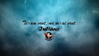 IULIANO - TE-AM VRUT, NU M-AI VRUT (Lyric Video)