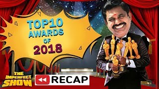 Top 10 Awards of 2018! | The Imperfect Show 31/12/2018