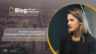 Pontos positivos do Compliance para Contratações | Dra. Mirela Miro Ziliotto | Café com Compliance
