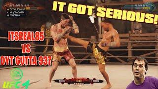 IT GOT SUPER INTENSE! [ ITSREAL85 VS.@DYT GUTTA 937  ] UFC 4