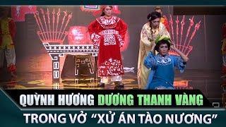 Xử án Tào Nương  - NSƯT Quỳnh Hương, Dương Thanh Vàng- Tài Tử Tranh Tài tập 1