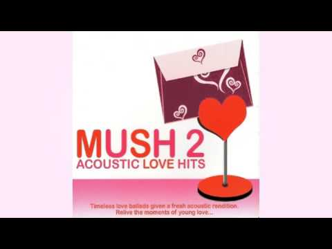 Mush 2 Acoustic Love Hits