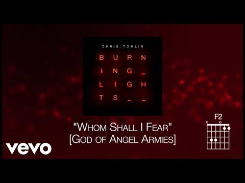 "Whom Shall I Fear"" - Chris Tomlin"
