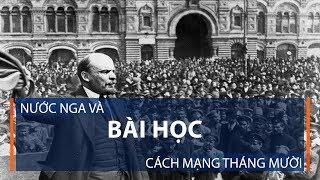 Nước Nga và bài học Cách mạng Tháng Mười | VTC1