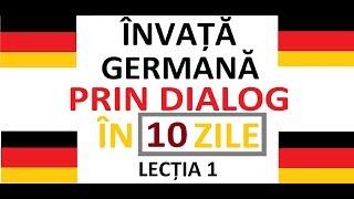 Invata Limba Germana prin DIALOG in doar 10 ZILE | curs complet pentru incepatori |  LECTIA 1