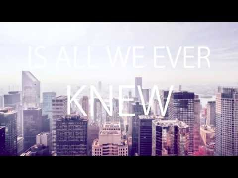 All We Ever Knew (LYRICS) - The Head and The Heart