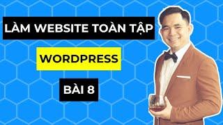 [Hướng dẫn học làm website WordPress cơ bản từ A đến Z] Bài 8: Cài đặt giao diện cho website