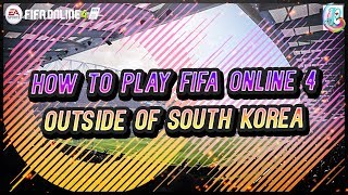How To Play Fifa Online 4 Outside of South Korea - Installation Guide - FIFA ONLINE 4
