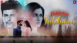 Intehaan – Gaurav Guleria – Bebaakee Video HD