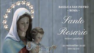 ore 12:00 - S. Rosario dalla Basilica di San Pietro - misteri gaudiosi - 20/09/2021