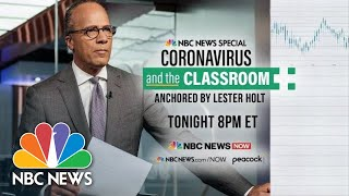 NBC News Special Report: Coronavirus In The Classroom   NBC News