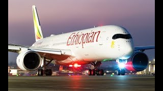 MY DAY ON ETHIOPIAN AIRLINES AIRBUS INDUSTRIE A350 (ET 920)