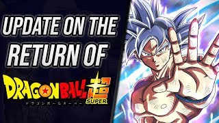 The RETURN of Dragon Ball Super in July UPDATE