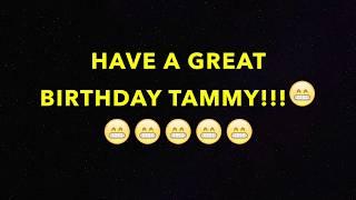 HAPPY BIRTHDAY TAMMY! - BEST BIRTHDAY SONG EVER