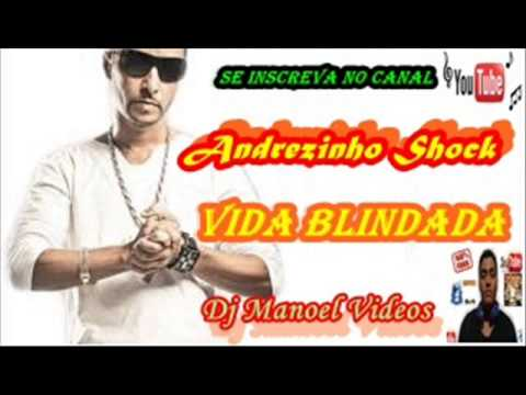 Baixar Mc Andrezinho Shock - Vida Blindada (LANÇAMENTO 2013) Dj Manoel videos