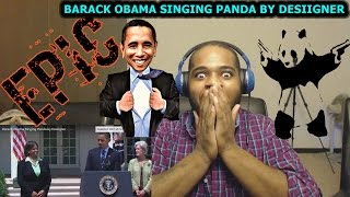 Barack Obama Singing Panda by Desiigner REACTION