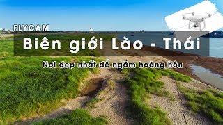 Mạo Hiểm Bay Trên Biên Giới Lào Và Thái Lan - Sông Mê Kông Huyền Thoại