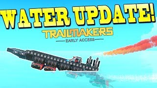WE HAVE WORKING BOAT PARTS and WATER PHYSICS! - Trailmakers Early Access Gameplay Ep22