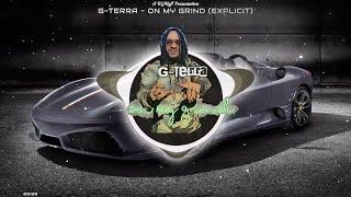 G-Terra - ON MY GRIND [Audio] Hiphop/Rap CeeQu Beats