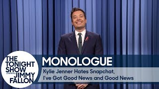 Kylie Jenner Hates Snapchat, I've Got Good News and Good News - Monologue