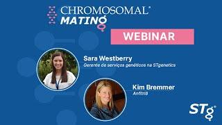 Chromosomal Mating Webinar by STgenetics (em PORTUGUÊS)
