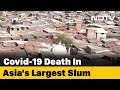 Second COVID-19 Case In Mumbais Dharavi In Less Than 24 Hours