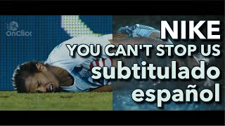 NIKE - You Can't Stop Us | Subtitulado Español.