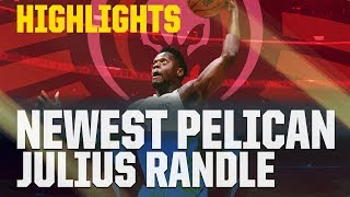 Julius Randle Highlights | Newest New Orleans Pelican | 2017-18 NBA Season