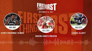 Kyrie's response to Nick, Ravens/Chiefs preview, Zeke | FIRST THINGS FIRST audio podcast (9.16.21)