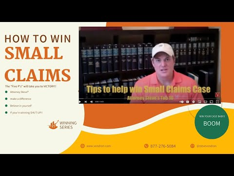 Attorney Steve;s top ten tips to help you have a better chance to win your small claims case.
