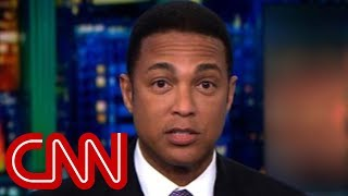 Don Lemon: Trump uses racism to appeal to base