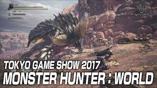 Monster Hunter: World - TGS 2017 Stage Presentation